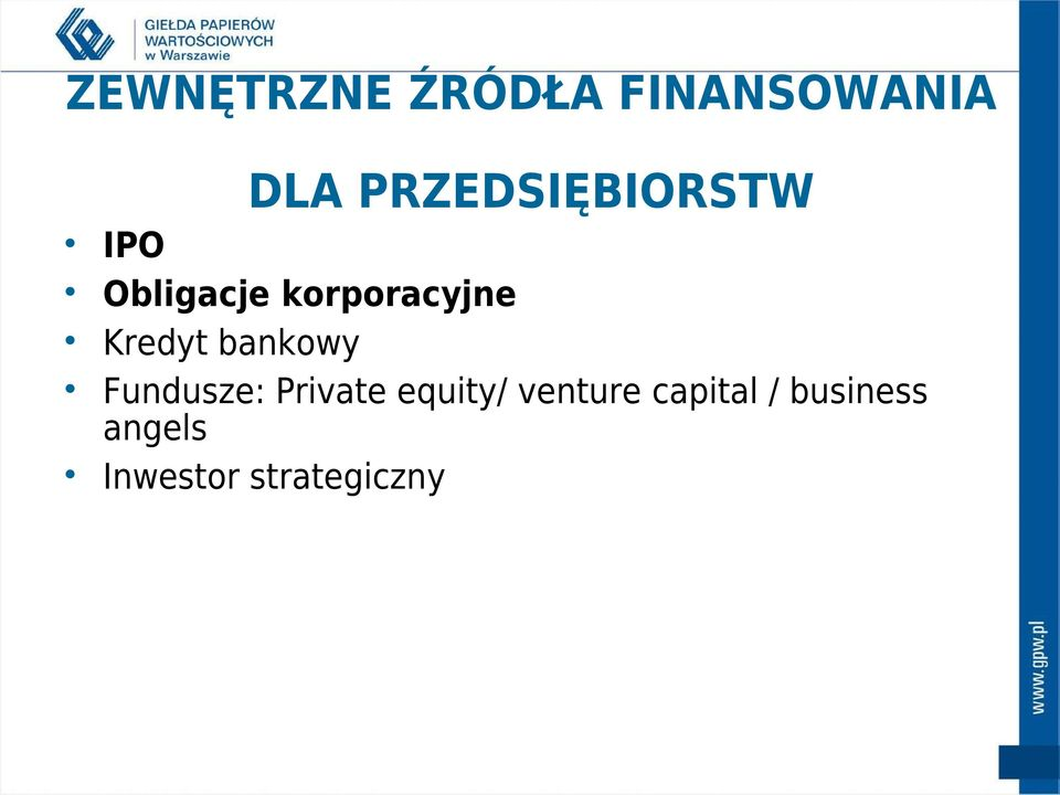 Kredyt bankowy Fundusze: Private equity/