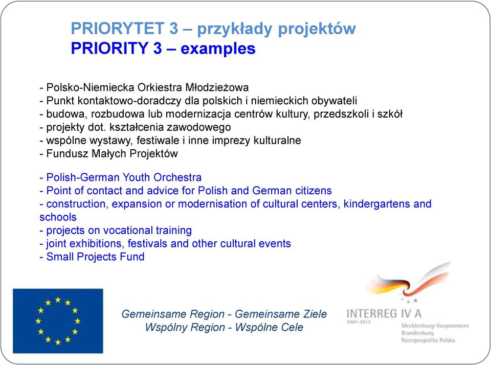 kształcenia zawodowego - wspólne wystawy, festiwale i inne imprezy kulturalne - Fundusz Małych Projektów - Polish-German Youth Orchestra - Point of contact and