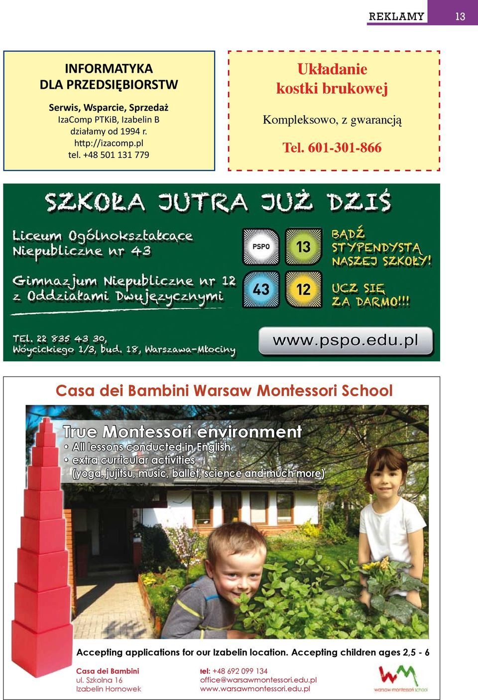 601-301-866 Casa dei Bambini Warsaw Montessori School True Montessori environment All lessons conducted in English extra curricular activities (yoga,