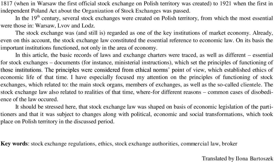 The stock exchange was (and still is) regarded as one of the key institutions of market economy.