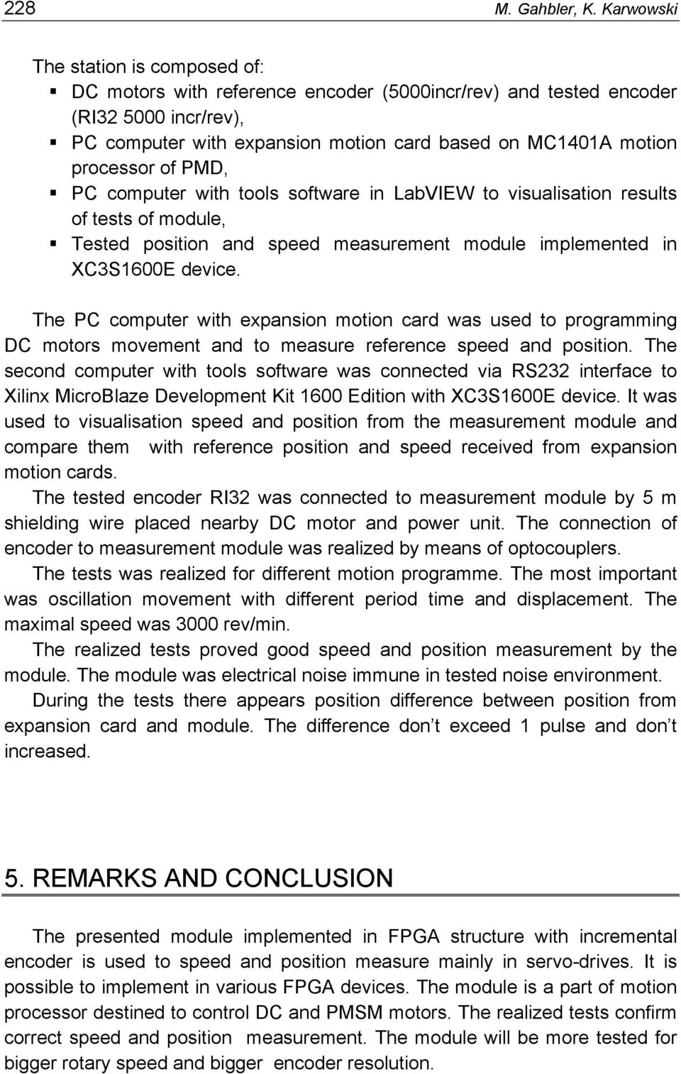 of PMD, PC computer with tools software in LabVIEW to visualisation results of tests of module, Tested position and speed measurement module implemented in XC3S1600E device.