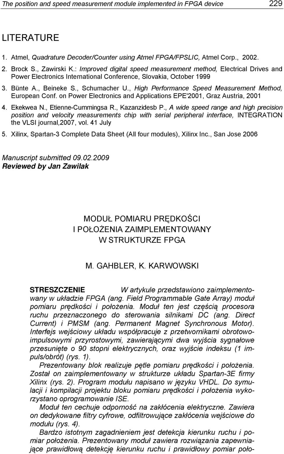 , High Performance Speed Measurement Method, European Conf. on Power Electronics and Applications EPE'2001, Graz Austria, 2001 4. Ekekwea N., Etienne-Cummingsa R., Kazanzidesb P.