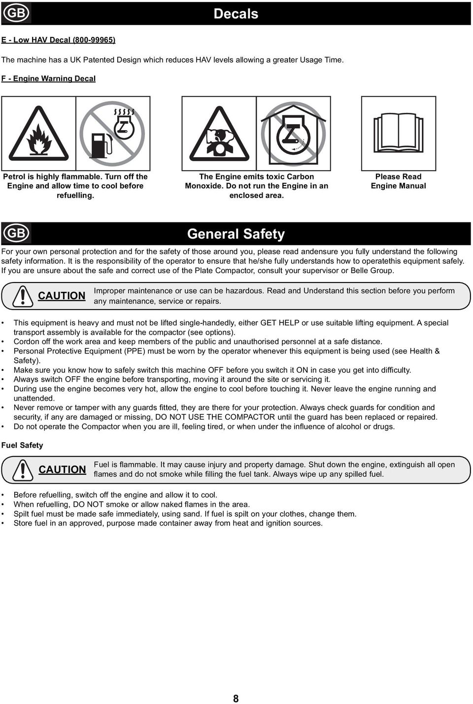 Please Read Engine Manual GB General Safety For your own personal protection and for the safety of those around you, please read andensure you fully understand the following safety information.