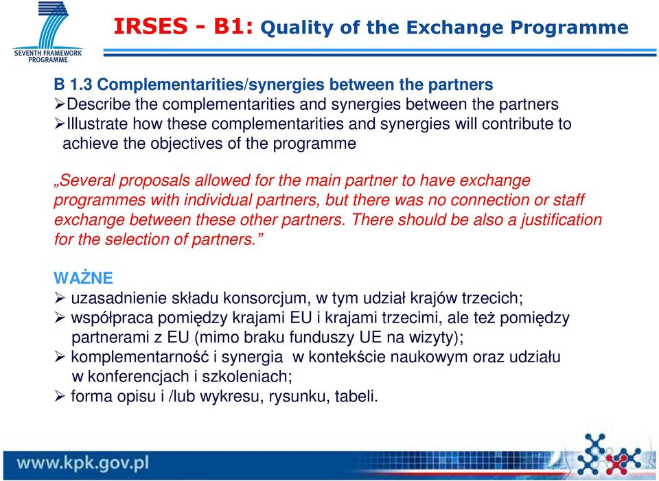the objectives of the programme Several proposals allowed for the main partner to have exchange programmes with individual partners, but there was no connection or staff exchange between these other