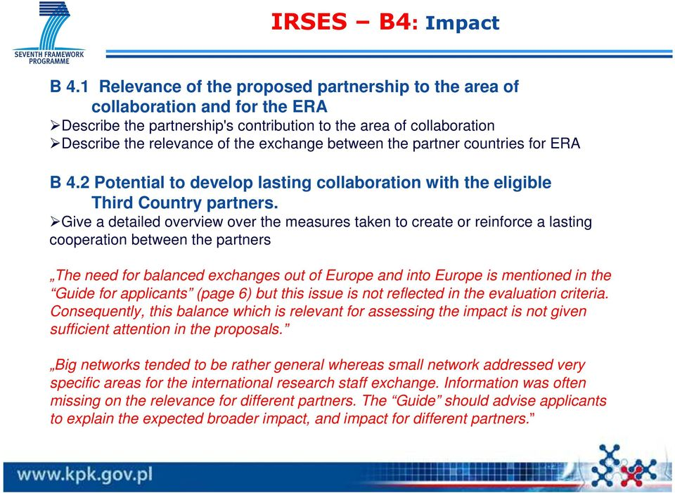 between the partner countries for ERA B 4.2 Potential to develop lasting collaboration with the eligible Third Country partners.