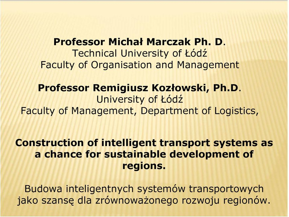 Ph.D. University of Łódź Faculty of Management, Department of Logistics, Construction of