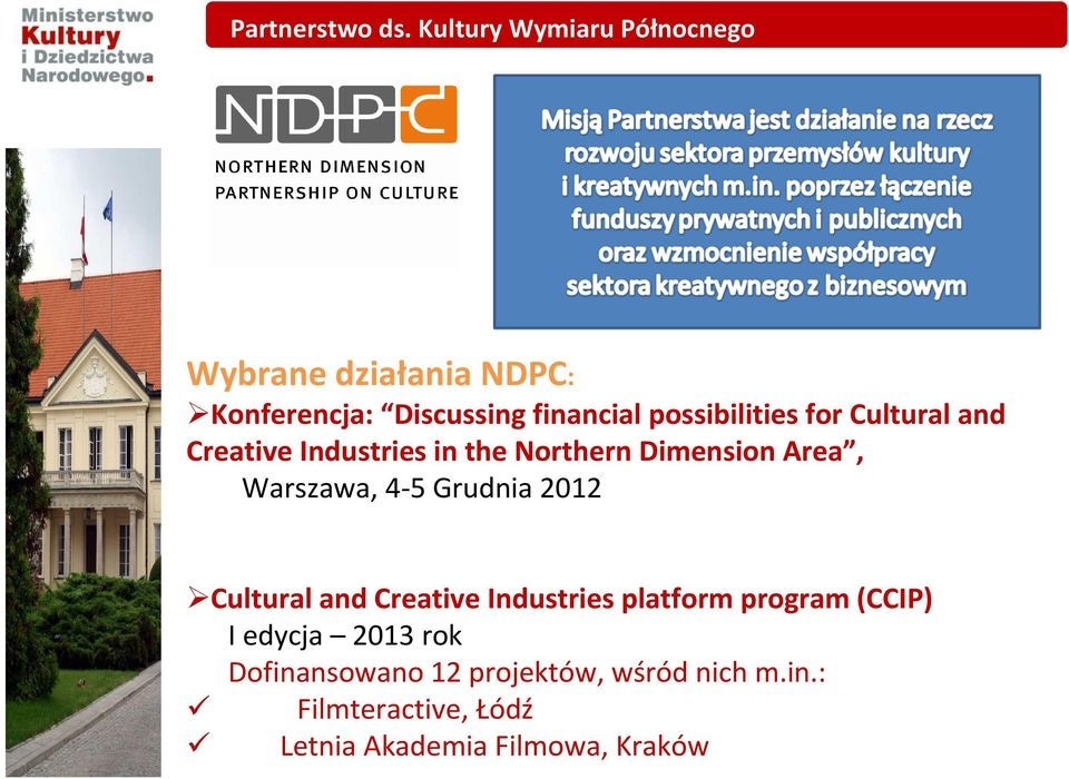 possibilities for Cultural and Creative Industries in the Northern Dimension Area, Warszawa,