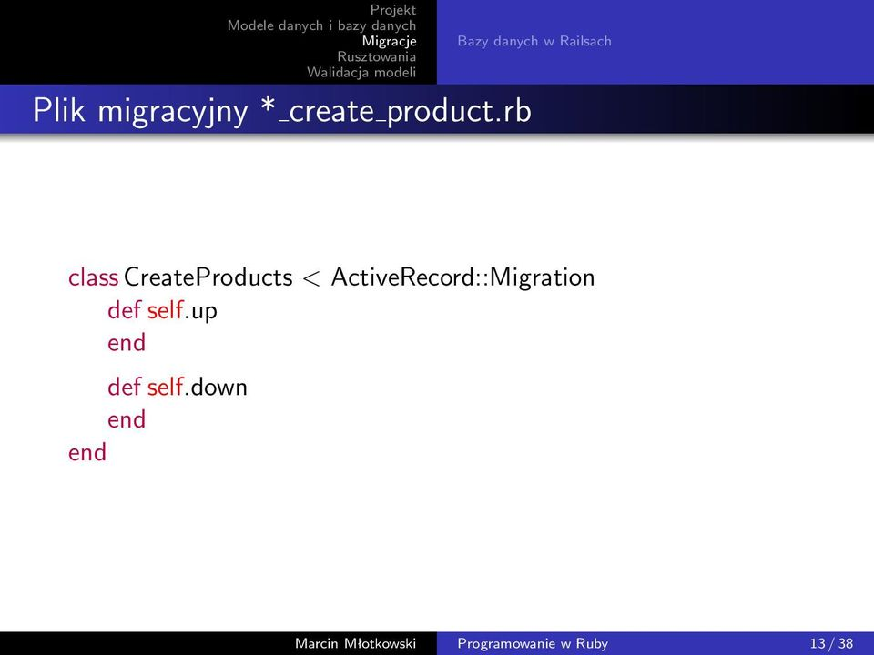 ActiveRecord::Migration def self.