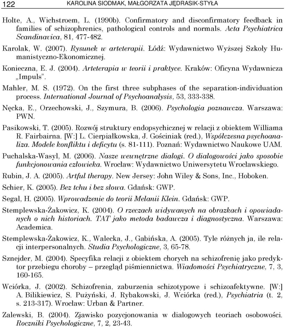 Arteterapia w teorii i praktyce. Kraków: Oficyna Wydawnicza Impuls. Mahler, M. S. (1972). On the first three subphases of the separation-individuation process.