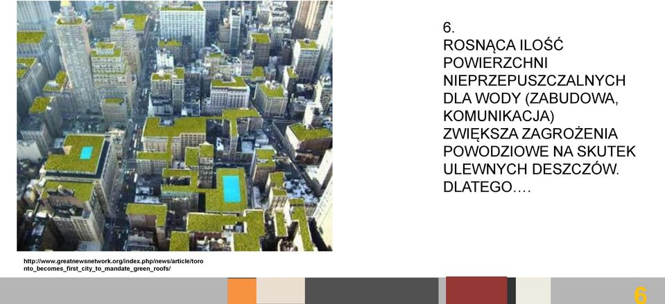 nto_becomes_first_city_to_mandate_green_roofs/ 6.