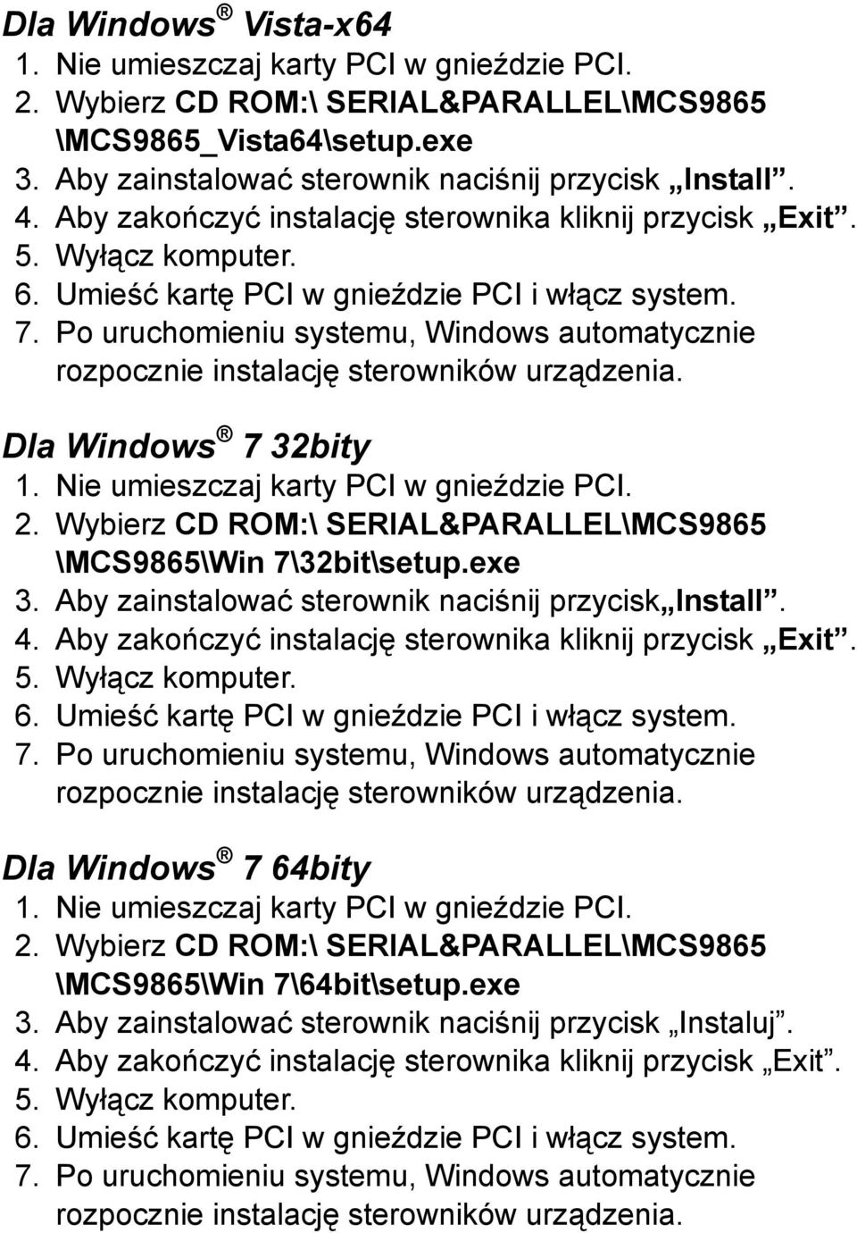 Dla Windows 7 32bity \MCS9865\Win 7\32bit\setup.exe 3.
