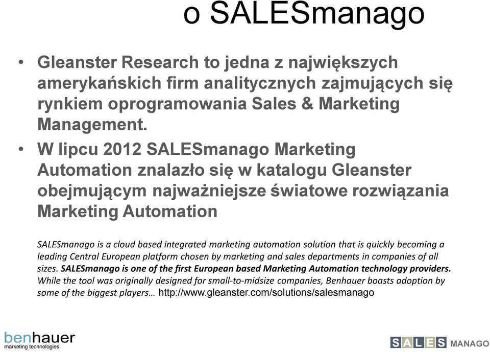 marketing automation solution that is quickly becoming a leading Central European platform chosen by marketing and sales departments in companies of all sizes.