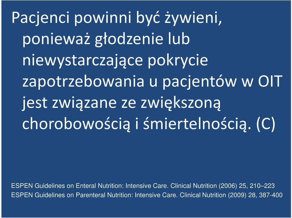 śmiertelnością. (C) ESPEN Guidelines on Enteral Nutrition: Intensive Care.