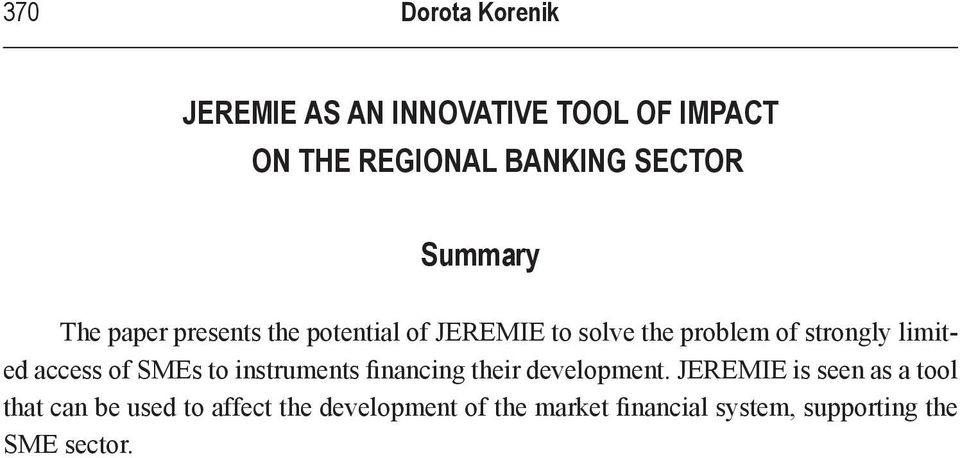 access of SMEs to instruments financing their development.