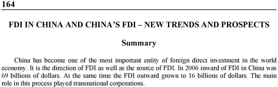 It is the direction of FDI s well s the source of FDI.