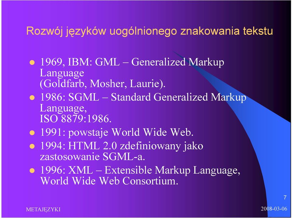 1986: SGML Standard Generalized Markup Language, ISO 8879:1986.