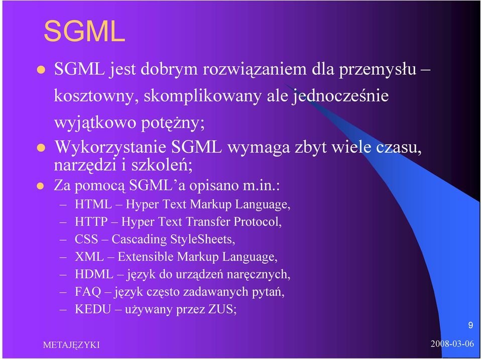 : HTML Hyper Text Markup Language, HTTP Hyper Text Transfer Protocol, CSS Cascading StyleSheets, XML
