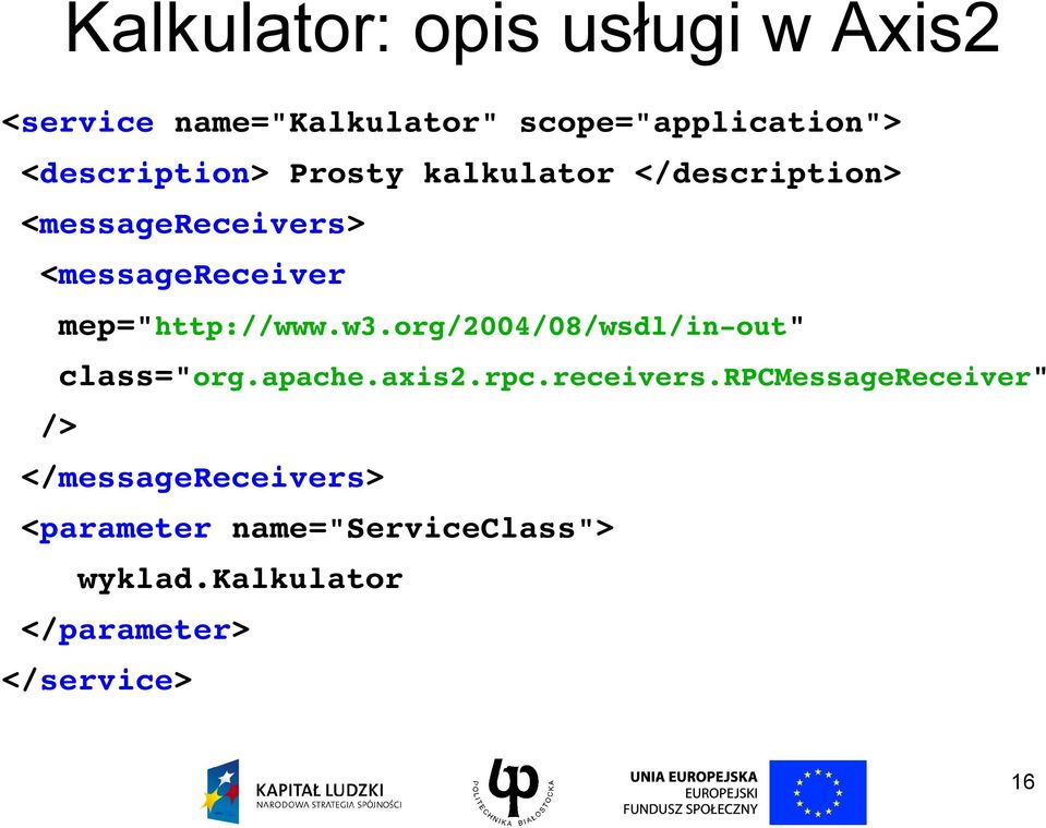 "mep=""http://www.w3.org/2004/08/wsdl/in out"" class=""org.apache.axis2.rpc.receivers."