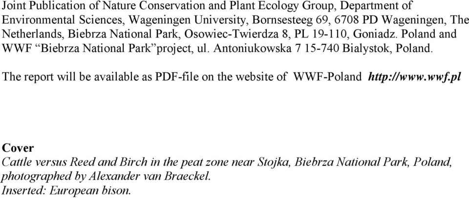 Poland and WWF Biebrza National Park project, ul. Antoniukowska 7 15-740 Bialystok, Poland.