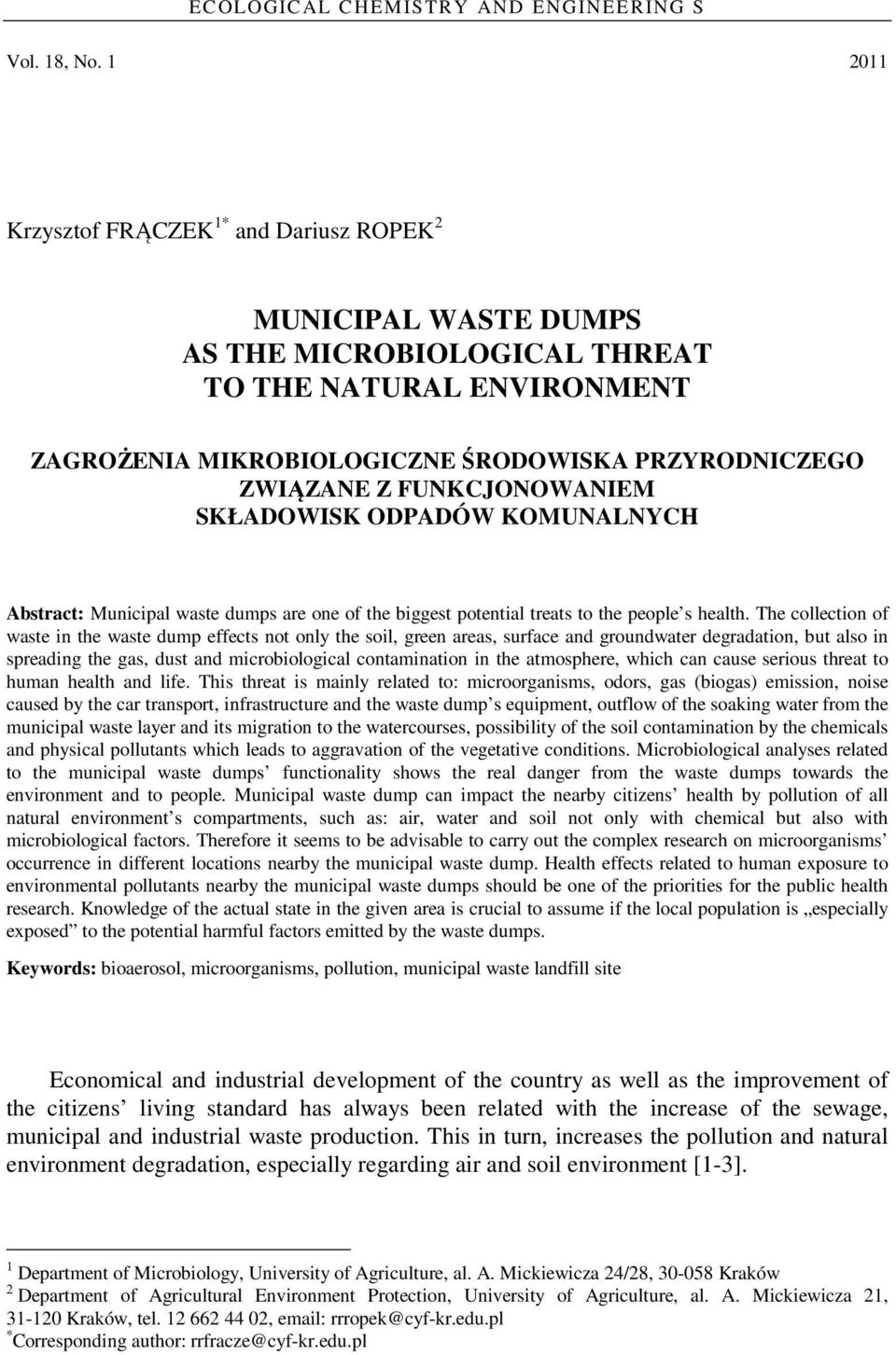 FUNKCJONOWANIEM SKŁADOWISK ODPADÓW KOMUNALNYCH Abstract: Municipal waste dumps are one of the biggest potential treats to the people s health.