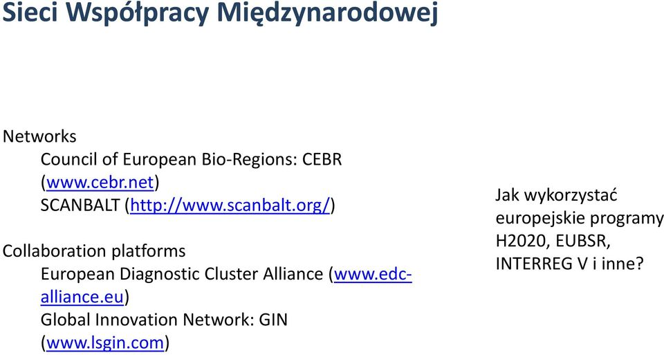 org/) Collaboration platforms European Diagnostic Cluster Alliance (www.