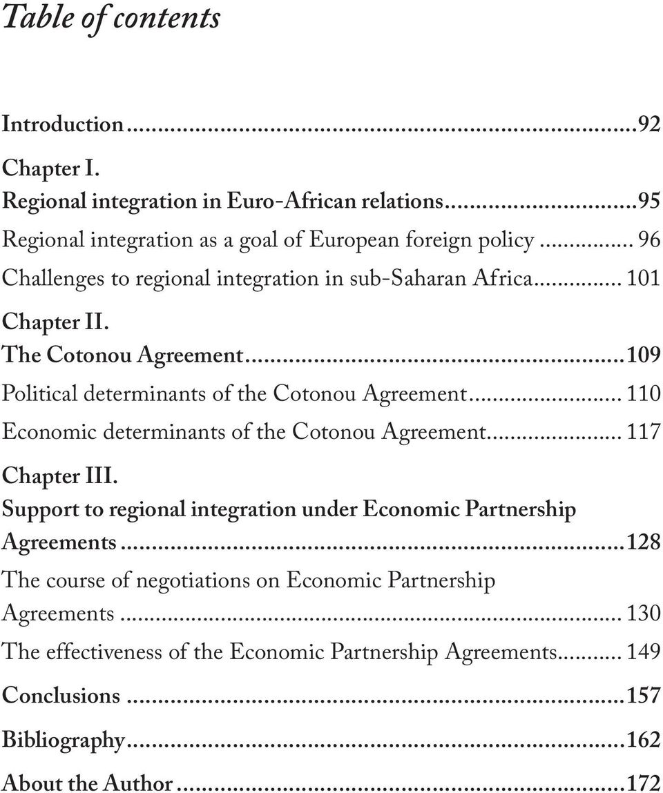 .. 110 Economic determinants of the Cotonou Agreement... 117 Chapter III. Support to regional integration under Economic Partnership Agreements.