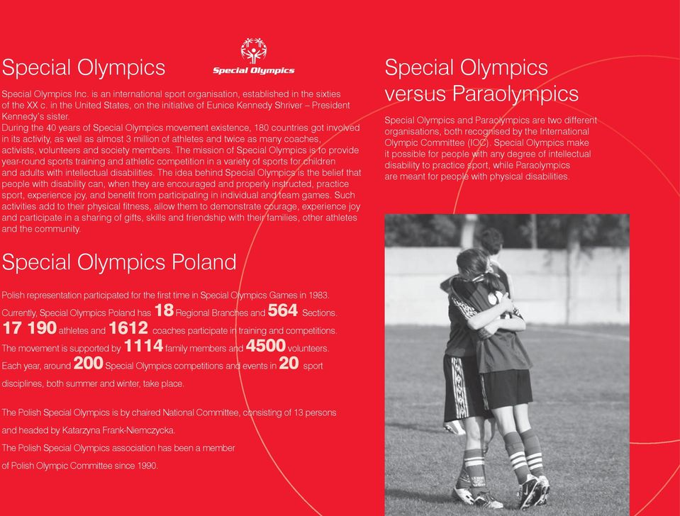 During the 40 years of Special Olympics movement existence, 180 countries got involved in its activity, as well as almost 3 million of athletes and twice as many coaches, activists, volunteers and