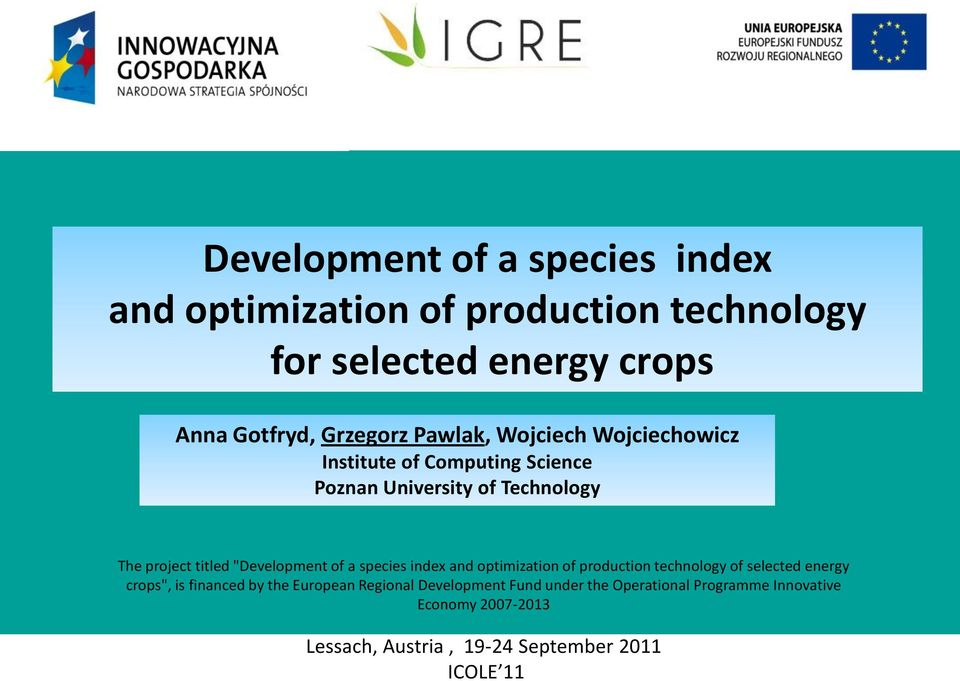 "of Technology The project titled ""Development of a species index and optimization of production technology of selected"