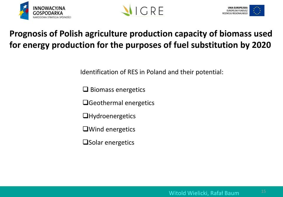 Identification of RES in Poland and their potential: Biomass energetics