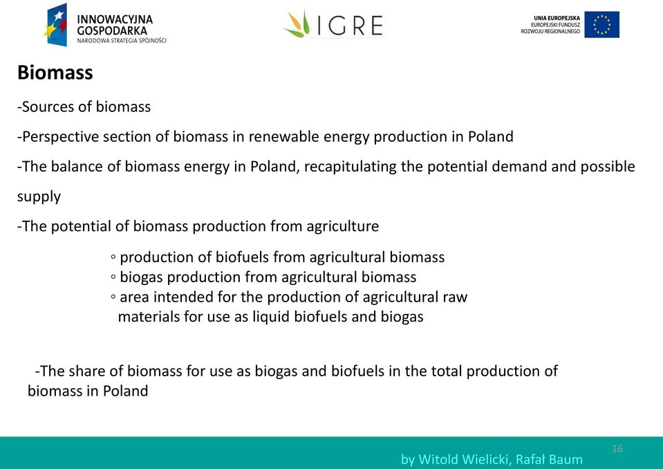agricultural biomass biogas production from agricultural biomass area intended for the production of agricultural raw materials for use as