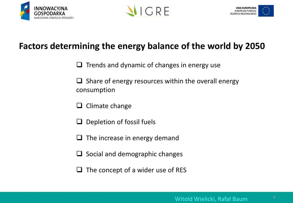 consumption Climate change Depletion of fossil fuels The increase in energy demand