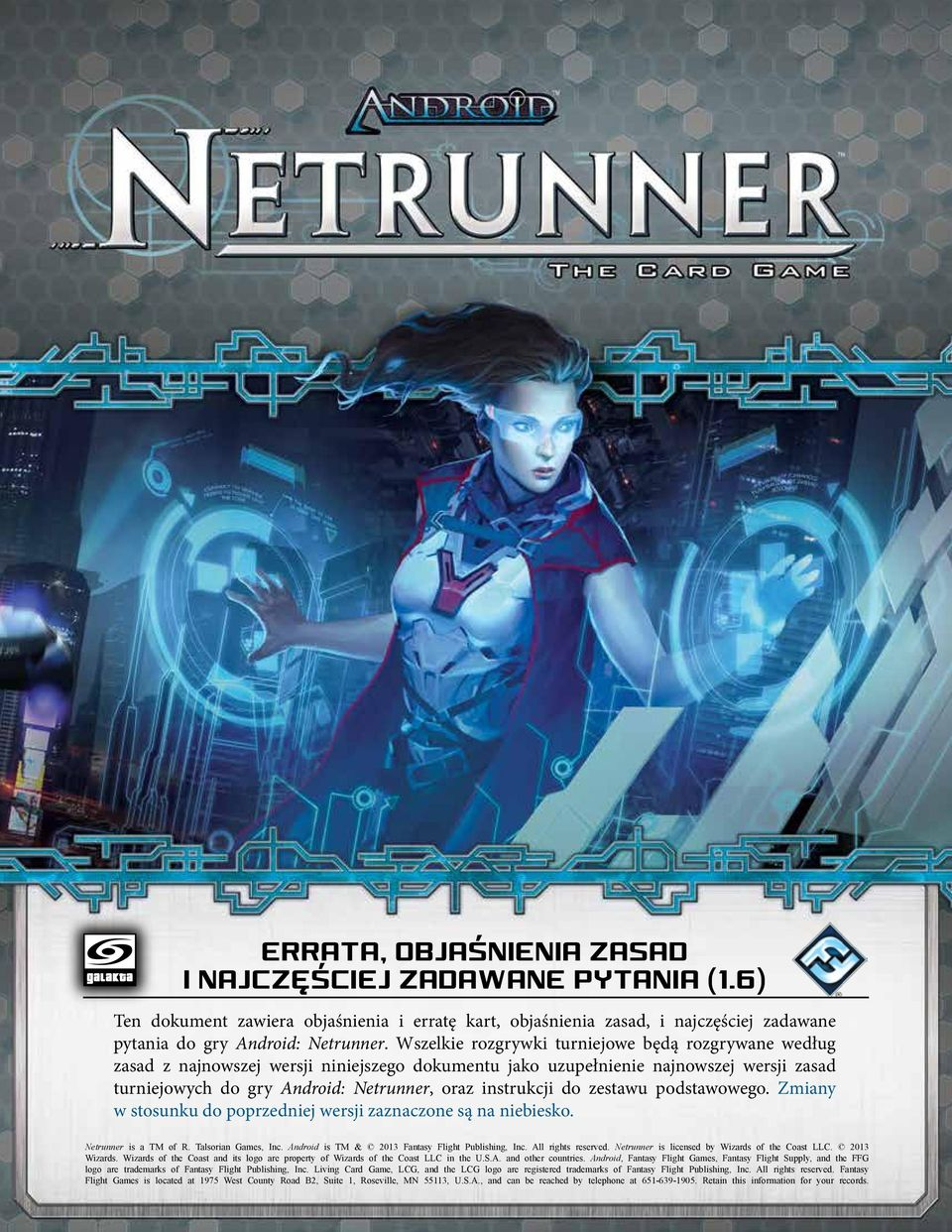 do zestawu podstawowego. Zmiany w stosunku do poprzedniej wersji zaznaczone są na niebiesko. Netrunner is a TM of R. Talsorian Games, Inc. Android is TM & 2013 Fantasy Flight Publishing, Inc.