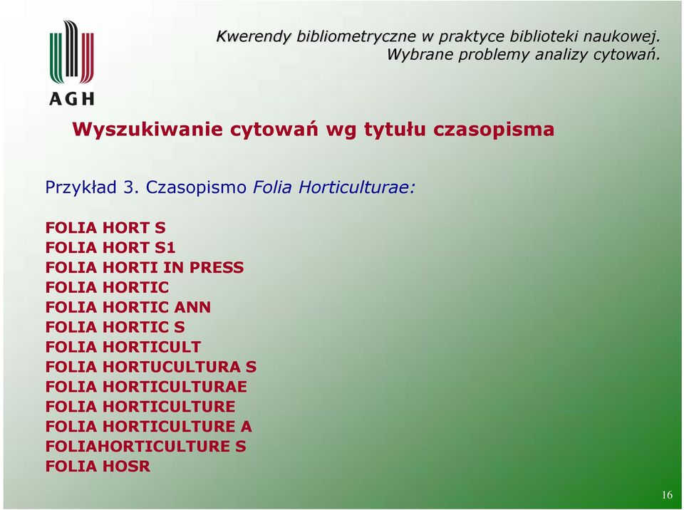PRESS FOLIA HORTIC FOLIA HORTIC ANN FOLIA HORTIC S FOLIA HORTICULT FOLIA
