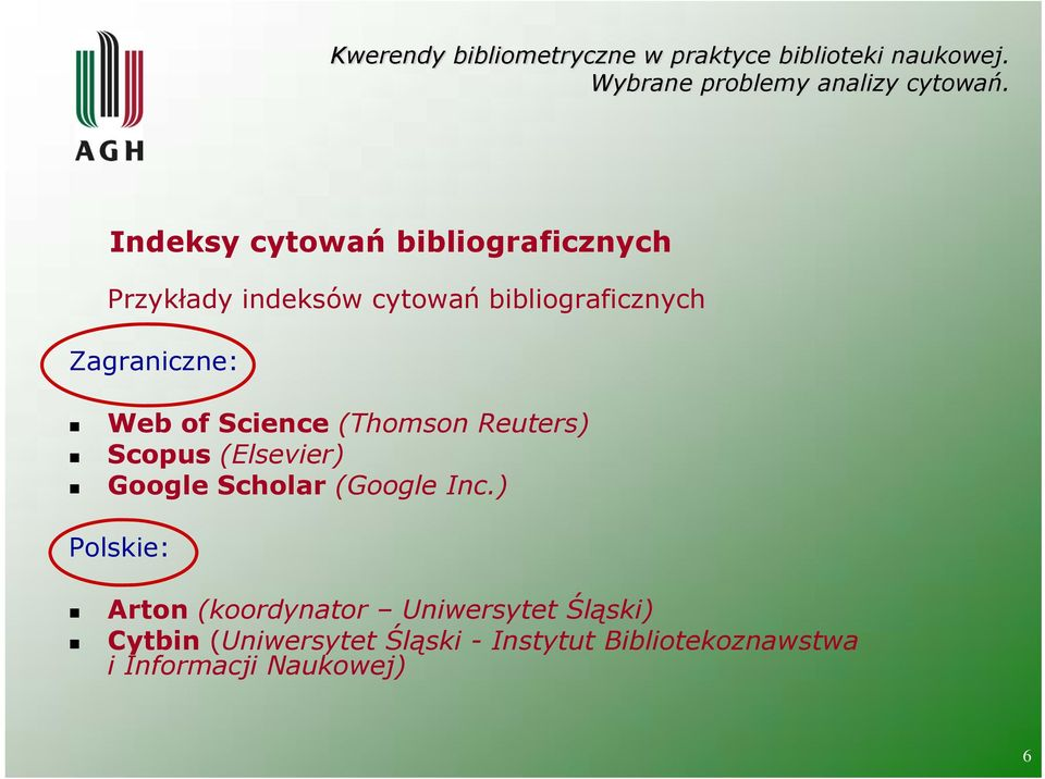 (Elsevier) Google Scholar (Google Inc.