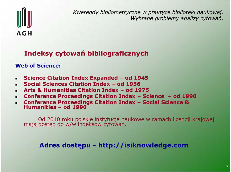 od 1990 Conference Proceedings Citation Index Social Science & Humanities od 1990 Od 2010 roku polskie