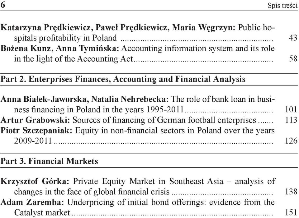 Enterprises Finances, Accounting and Financial Analysis Anna Białek-Jaworska, Natalia Nehrebecka: The role of bank loan in business financing in Poland in the years 1995-2011.