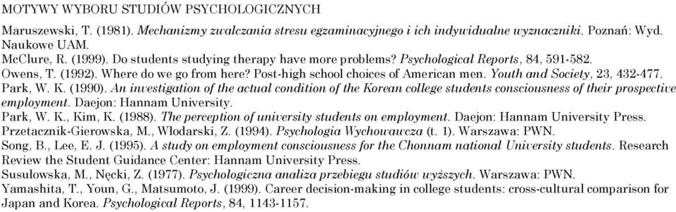 Youth and Society, 23, 432-477. Park, W. K. (1990). An investigation of the actual condition of the Korean college students consciousness of their prospective employment. Daejon: Hannam University.