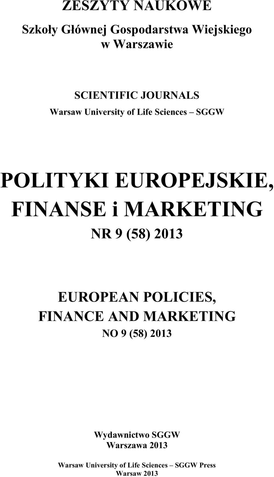 MARKETING NR 9 (58) 2013 EUROPEAN POLICIES, FINANCE AND MARKETING NO 9 (58) 2013