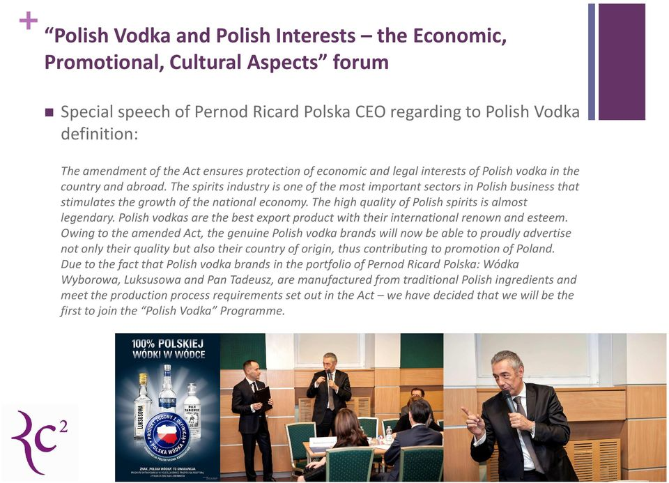 The spirits industry is one of the most important sectors in Polish business that stimulates the growth of the national economy. The high quality of Polish spirits is almost legendary.