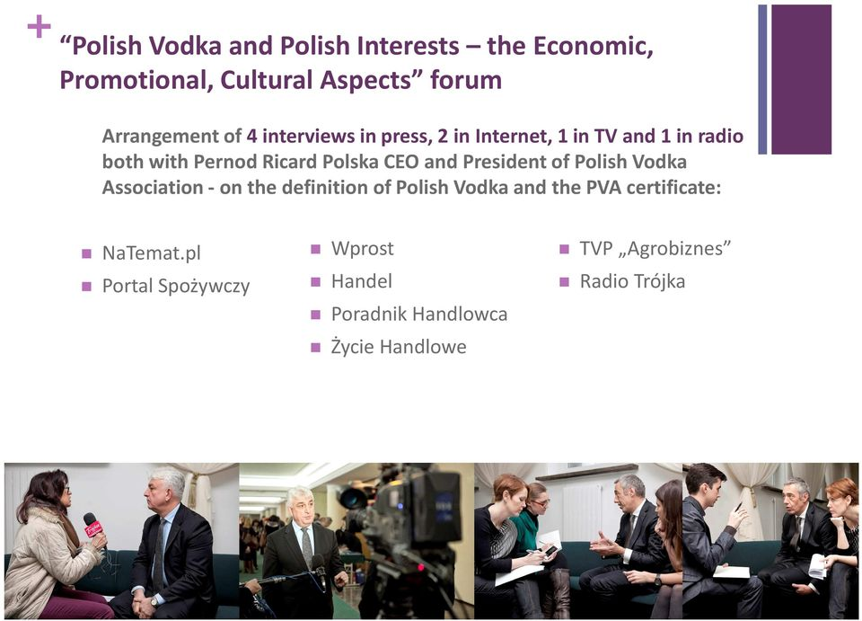 President of Polish Vodka Association - on the definition of Polish Vodka and the PVA certificate: