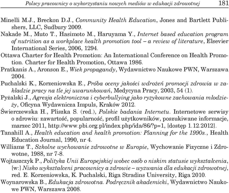 Ottawa Charter for Health Promotion: An International Conference on Health Promotion. Charter for Health Promotion, Ottawa 1986. Pratkanis A., Aronson E.