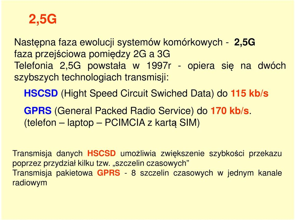 Packed Radio Service) do 170 kb/s.
