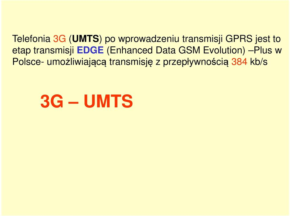 (Enhanced Data GSM Evolution) Plus w Polsce-