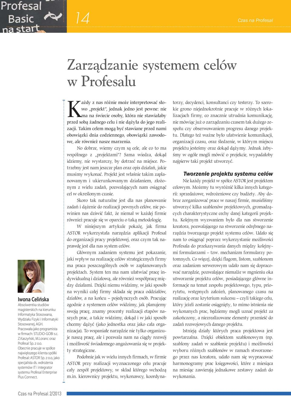 wdrożenia systemów IT i integrator systemu Profesal Enterprise Plus Connect.