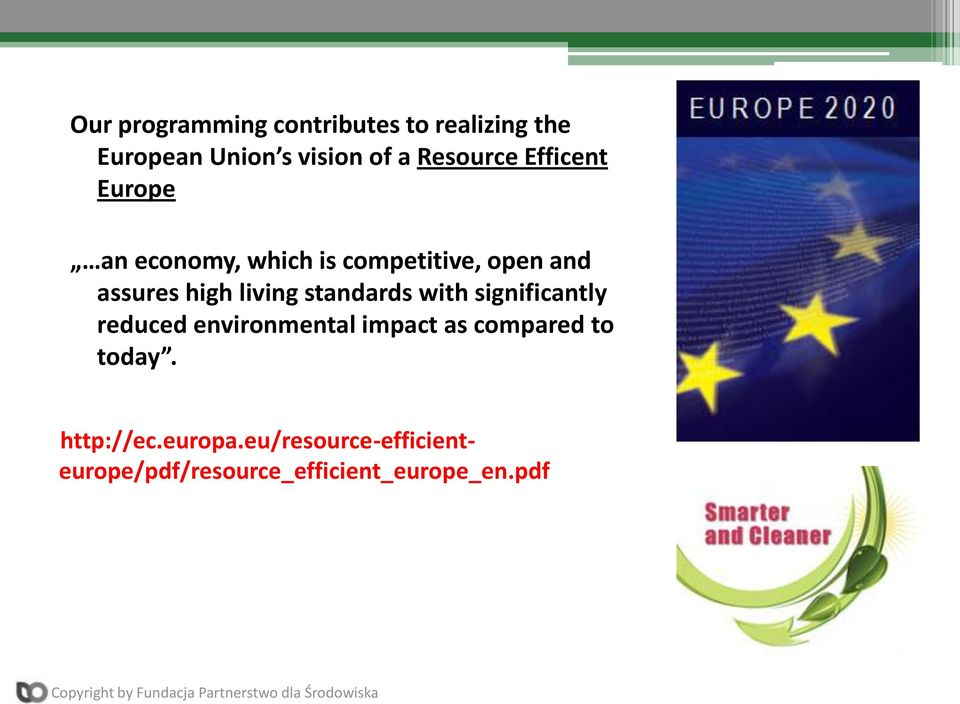living standards with significantly reduced environmental impact as compared to