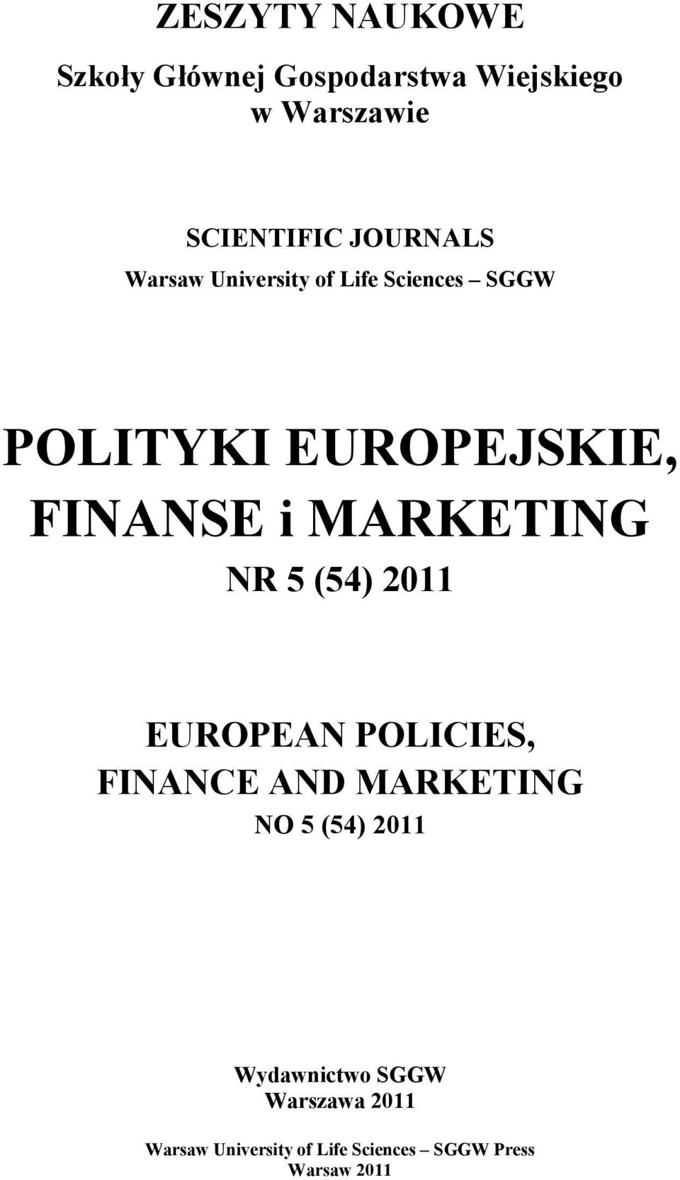 MARKETING NR 5 (54) 2011 EUROPEAN POLICIES, FINANCE AND MARKETING NO 5 (54) 2011
