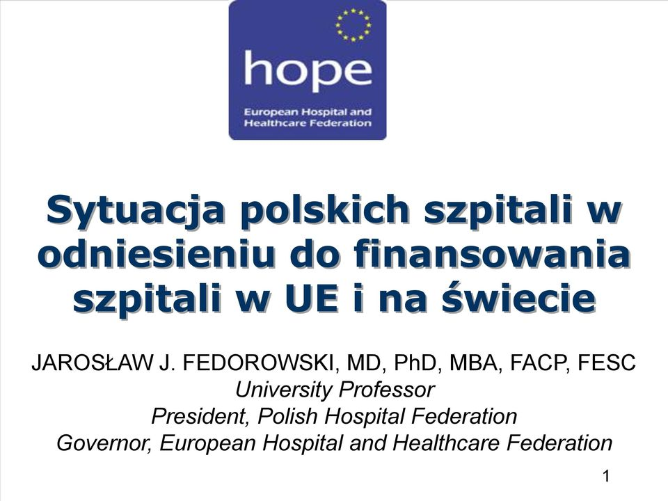 FEDOROWSKI, MD, PhD, MBA, FACP, FESC University Professor
