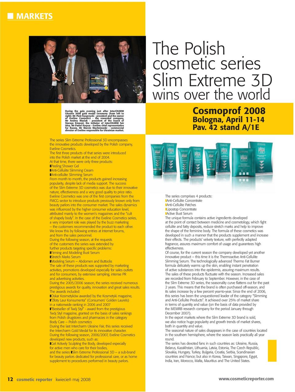 director of Eveline responsible for Ukrainian market. The series Slim Extreme Professional 3D encompasses the innovative products developed by the Polish company, Eveline Cosmetics.