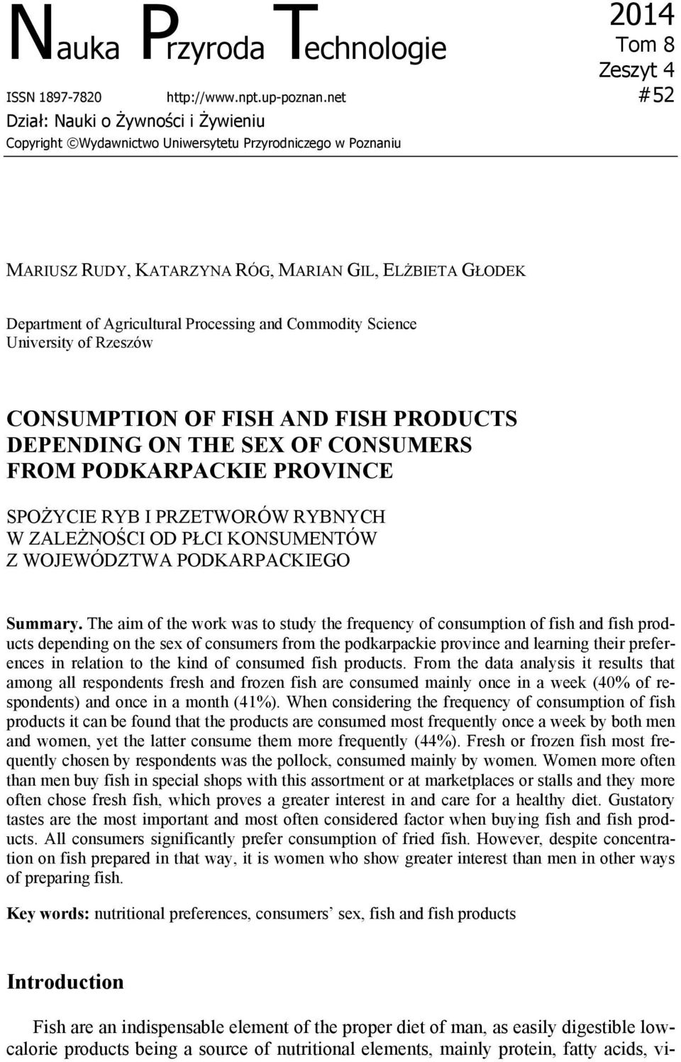 and Commodity Science University of Rzeszów CONSUMPTION OF FISH AND FISH PRODUCTS DEPENDING ON THE SEX OF CONSUMERS FROM PODKARPACKIE PROVINCE SPOŻYCIE RYB I PRZETWORÓW RYBNYCH W ZALEŻNOŚCI OD PŁCI