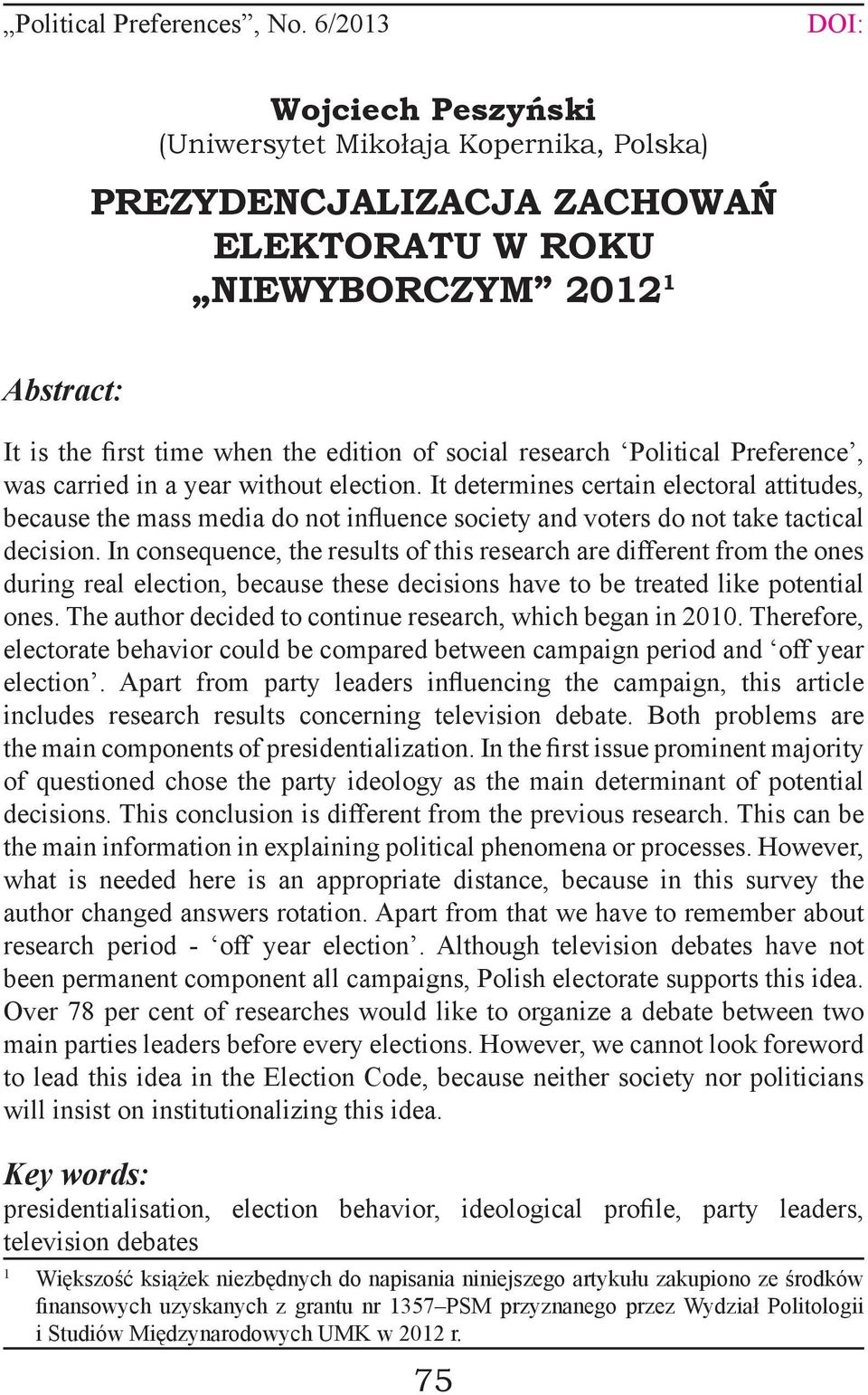 research Political Preference, was carried in a year without election.